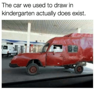 Dank, Memes, and Target: The car we used to draw in  kindergarten actually does exist. I Call Shotgun by DocHolliday780 MORE MEMES