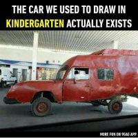 Wish this is my car. Follow @9gag to laugh more. 9gag car kids drawing: THE CAR WE USED TO DRAW IN  KINDERGARTEN ACTUALLY EXISTS  MORE FUN ON 9GAG APP Wish this is my car. Follow @9gag to laugh more. 9gag car kids drawing