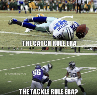 The Real, Reason, and Era: THE CATCH RULEERA  @bestnflmemez  THE TACKLE RULE ERA? The real reason everyone is boycotting. https://t.co/4CQ76MHzT2