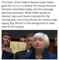 the chair of the federal reserve janet yellen gave her testimony before the house financial services committee today and the message was loud and clear while yellen spoke on interest rates and meme