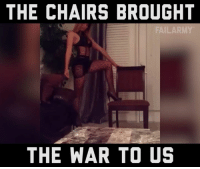 Nice to seat you: THE CHAIRS BROUGHT  FAILARMY  THE WAR TO US Nice to seat you