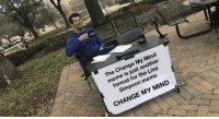 Mind Meme: The Change My Mind  meme is just another  format for the Lisa  Simpson meme  CHANGE MY MIND