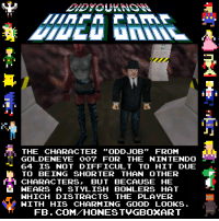 Oddjob from GoldenEye 007.: THE CHARACTER  ODD JOB  FROM  GOLDENEYE oo FOR THE NINTENDO  64 IS NOT DIFFICULT TO HIT DUE  TO BEING SHORTER THAN OTHER  r 1 CHARACTERS, BUT BECAUSE HE  HEARS A STVLISH BONLERS HAT  WHICH DIS TRACTS THE PLAYER  WITH HIS CHARMING GOOD LOOKS.  FB. COM HONEST VGBOXART Oddjob from GoldenEye 007.