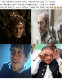 Game of Thrones, Memes, and Forever: THE CHARACTERS WHO HAD DREAMED TO RULE  FOREVER, BUT FAILED MISERABLY DUE TO THEIR  FALSE PRIDE AND WEAK GAME OF THRONES!!! By muhammad usama