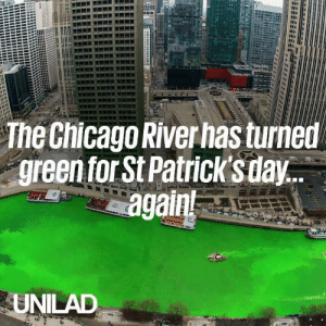 Every year, two brothers turn the Chicago River green for St. Patrick's Day! 🍀🙌: The Chicago River has turned  green forSt Patricksdav  again  UNILAD Every year, two brothers turn the Chicago River green for St. Patrick's Day! 🍀🙌