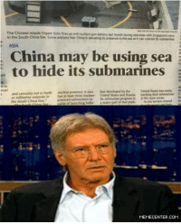 Well to be fair, that is the best place to hide those things.: The Chinese missile frigate Yulin fires an anti surface gun battery est month  Sengapore's in the South China Sea Some fear China is elevaeng its presence in the seasoit can concesiit submarines  ASIA  may be using sea  to hide its submarines  and certainly not to furth- nuclear-powered.  aso that developed  bythe  United States wweanay  tracking their  powered oubosarinesca nubmarine progrim is  inthe open  octan  the south China Sea.  major part that pouh  thing ballis-  MEMECENTER.COM Well to be fair, that is the best place to hide those things.