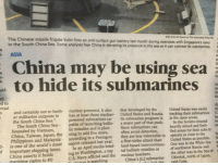 "<p>Chinese Military Tactics.</p>: The Chinese missile frigate Yulin fires an anti-surface gun battery last month during exercises with Singapore's  in the South China Sea. Some analysts fear China is elevating its presence in the sea so it can conceal its submarines.  navy  - ASIA  China may be using sea  to hide its submarines  th  d to  nual  n and certainly  th  nuclear-powered. It also that developed by the United States was easily th  has at least three nuclear- United States and Russia. tracking their submarines U  powered submarines ca- Its submarine program is in the open ocean.  not to furth-  the South China Sea.""  he  te  pable of launching ballis-a major part of that  The South China Sea  bounded by Vietnam,  China, Taiwan, Japan, the  Philippines and Malaysia- according to a Pentagon  is one of the world,s most  So the Soviets created  fied zones for their subs to  operate as clone to theh  push.  tic missiles and is plan- Since submarines can heavily mined and forti ed  ning to add five more,  often avoid detection,  they are less vulnerable to  afirst-strike attack than  United States as possible.  One was in the White Sea  report released last year,  ト  f  a  land-based intercontinen-  important shipping lanes.  China asserts it holds  maritime rights to 80  In an April media brief-  ing in Washington, a toptal ballistic missiles or  U.S. Navy official said the nuclear bombers  of northwest Rusia and, s  the other was in the Sea of1  China's JL.2 submarine Okhotsk, north of Japan, <p>Chinese Military Tactics.</p>"