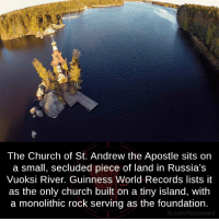 Church, Memes, and Record: The Church of St. Andrew the Apostle sits on  a small, secluded piece of land in Russia's  Vuoksi River. Guinness World Records lists it  as the only church built on a tiny island, with  a monolithic rock serving as the foundation.  fb.com/factsweird