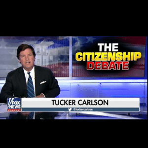 """Out of the 54 countries in Africa, only 2 offer birthright citizenship. Are the other 52 racist?"": THE  CITIZENSHIP  DEBATE  FOX  EWS  TUCKER CARLSON  @tuckercarlson  channe ""Out of the 54 countries in Africa, only 2 offer birthright citizenship. Are the other 52 racist?"""