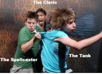 Monster, Party, and Rust: The Cleric  The Tank  The Spellcaster When the party finds a Rust Monster