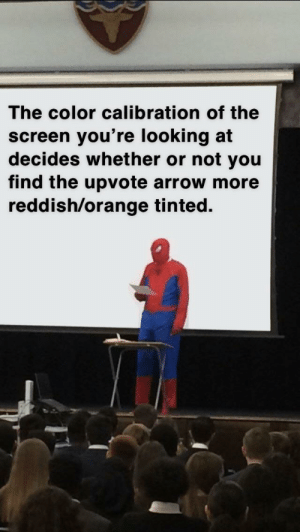 A crucial detail.: The color calibration of the  screen you're looking at  decides whether or not you  find the upvote arrow more  reddish/orange tinted. A crucial detail.