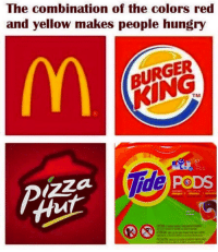 Burger King, Hungry, and Red: The combination of the colors red  and yellow makes people hungry  BURGER  KING  TM  57  PODS <p>Guilty pleasures</p>