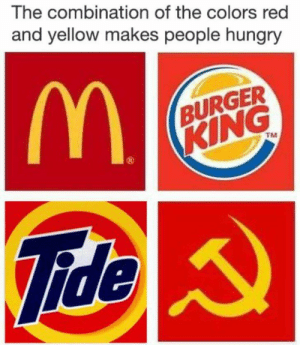 Burger King, Hungry, and Love: The combination of the colors red  and yellow makes people hungry  BURGER  KING  TM  3  ide I love them all via /r/memes https://ift.tt/2yWoO4d