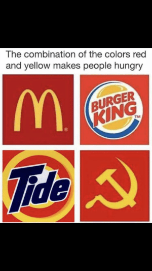 True: The combination of the colors red  and yellow makes people hungry  BURGER  KING  TNI  ide True