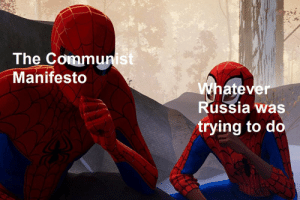 Communist, Communist Manifesto, and You: The Communist  Manifesto  atev  er  ussia was  trying to do You see comrade