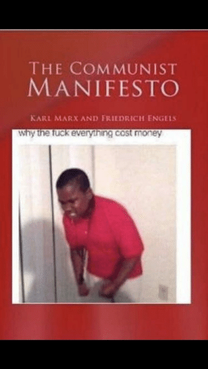fakehistoryporn Karl Marx's final draft (1848): THE COMMUNIST  MANIFESTO  KARL MARX AND FRIEDRICH ENGELS  why the fuck everything cost money fakehistoryporn Karl Marx's final draft (1848)