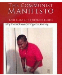-💙: THE COMMUNIST  MANIFESTO  KARL MARX AND FRIEDRICH ENGEms  Why the fuc  everything cost money -💙
