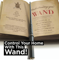 Dank, Control, and Devil: THE  COMPANY  MAUERS oF THE WORLD's  FIN  A MANUAL OF  wise and true instruction  FOR THE ANCIENT  & DEVIL ISH  oF  CoERCION OF  THE MAGICAL WAND  SINCE AD non ICAL  THE ENACT CONTROL, D  ONS T  DISTANCE or As cREATED m invisible B  MESSRS. ANNAN  or  AMD CCX IV.  Control Your Home  With This  Wand! This wand remote is awesome
