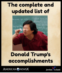 Memes, American, and Jordan: The complete and  updated list of  Donald Trump's  accomplishments  AMERICAN ⑦NEWSX  Jordan Leland