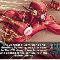 - Honestly best power up ever. • • -QOTD?!: What would you do with lightning powers?!: The Concept of controlling and  throwing, lightning, was first used  in The CW show. It was later used  and applied to the continuity in the  Fact #353  rebirth comics - Honestly best power up ever. • • -QOTD?!: What would you do with lightning powers?!