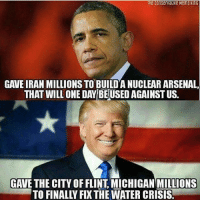 America First!🇺🇸🇺🇸 liberal maga conservative constitution like follow presidenttrump resist stupidliberals merica america stupiddemocrats donaldtrump trump2016 patriot trump yeeyee presidentdonaldtrump draintheswamp makeamericagreatagain trumptrain triggered Partners --------------------- @too_savage_for_democrats🐍 @raised_right_🐘 @conservativemovement🎯 @millennial_republicans🇺🇸 @conservative.nation1776😎 @floridaconservatives🌴: THe ConservaClve Meme KinG  GAVE IRAN MILLIONS TO BUILDA NUCLEAR ARSENAL,  THAT WILLONE DAY BEUSED AGAINST US.  GAVE THE CITY OF FLINT MICHIGAN MILLIONS America First!🇺🇸🇺🇸 liberal maga conservative constitution like follow presidenttrump resist stupidliberals merica america stupiddemocrats donaldtrump trump2016 patriot trump yeeyee presidentdonaldtrump draintheswamp makeamericagreatagain trumptrain triggered Partners --------------------- @too_savage_for_democrats🐍 @raised_right_🐘 @conservativemovement🎯 @millennial_republicans🇺🇸 @conservative.nation1776😎 @floridaconservatives🌴