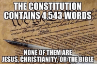 Jesus, Twitter, and Bible: THE CONSTITUTION  CONTAINS4543 WORDS  NONE OF THEM ARE  JESUS,CHRISTIANITY ORTHE BIBLE #HateLiberalsBiteMe  www.twitter.com/BiteHate
