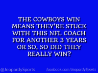 """Who is: Jason Garrett?"" #JeopardySports #NOvsDAL https://t.co/ucaRZkshUu: THE COWBOYS WIN  MEANS THEY'RE STUCK  WITH THIS NFL COACH  FOR ANOTHER 3 YEARS  OR SO, SO DID THEY  REALLY WIN?  @JeopardySports facebook.com/JeopardySports ""Who is: Jason Garrett?"" #JeopardySports #NOvsDAL https://t.co/ucaRZkshUu"