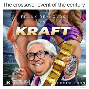 What should the movie slogan be? 🤔: The crossover event of the century  FRANK REYNOLDS  ISA  KRAFT  MA  RESTRICTED D  UNDER 17 REQUIRES ACCOMPANYING  ARENT OR ADULT GUARDIAN  COMING SOON  MADE WITH MOMUS What should the movie slogan be? 🤔