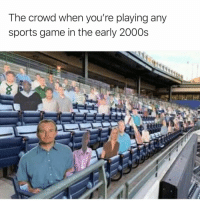 Sports, Game, and 2000s: The crowd when you're playing any  sports game in the early 2000s Man I miss playing with Mike Vick