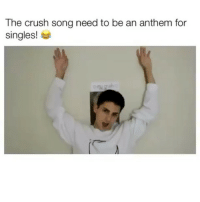 Follow (@crelube) me for more! 🔥 - Tag three friends, one of them should be your crush ❤️: The crush song need to be an anthem for  singles! Follow (@crelube) me for more! 🔥 - Tag three friends, one of them should be your crush ❤️