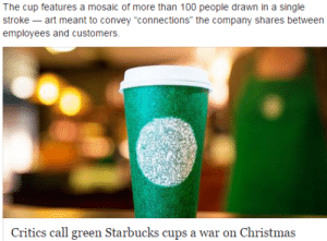 """Christmas, Fake, and Huh: The cup features a mosaic of more than 100 people drawn in a single  stroke -art meant to convey """"connections"""" the company shares between  employees and customers.  Critics call green Starbucks cups a war on Christma:s legally-bitchtastic:  the-independent-jew:  silencingthedrums:  pandavalkyrie:  So we're doin this again huh. We're just, we're gonna start the fake outrage train day fuckin 1. Merry War on Christmas  Ah yes, my favorite holiday, War On Christmas  This would have been the perfect year to have had a blatantly Hanukkah cup. Can we please have this next year somehow so we can watch the goyim implode?  If only"""