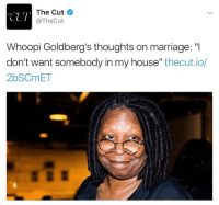 """Funny, Whoopi Goldberg, and Goldbergs: The Cut  TTIT  @The Cut  Whoopi Goldberg's thoughts on marriage: """"I  don't want somebody in my house  thecutio  2bSCmET Yeahhhhhh boyyyeee ⏰"""