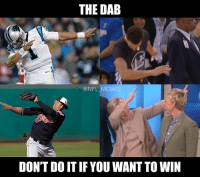 When will they learn: THE DAB  @NFL MEMES  DON'T DOIT IF YOU WANT TO WIN When will they learn