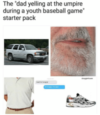 "Dead ass!😂😩💀tag some friends👇🏻 starterpacks tagsforlikes packs Photo Cred: @douggiehouse: The ""dad yelling at the umpire  during a youth baseball game""  starter pack  douggiehouse  Dad I'm hungry!  Hi hungry. I'm dad Dead ass!😂😩💀tag some friends👇🏻 starterpacks tagsforlikes packs Photo Cred: @douggiehouse"
