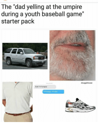 """Lose another game and ur up for adoption Timmy @douggiehouse: The """"dad yelling at the umpire  during a youth baseball game""""  starter pack  douggiehouse  Dad I'm hungry!  Hi hungry. I'm dad Lose another game and ur up for adoption Timmy @douggiehouse"""