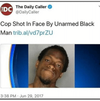 Day 700 without sex: my door knob looking thic might risk it all: The Daily Caller  @DailyCaller  Cop Shot In Face By Unarmed Black  Man trib.al/vd7przU  3:38 PM Jun 29, 2017 Day 700 without sex: my door knob looking thic might risk it all