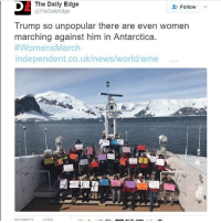 I have a fever of 102.4 help: The Daily Edge  Follow  v  Trump so unpopular there are even Women  marching against him in Antarctica.  #Womens March  independent.co.uk/news/world/ame  LIKES I have a fever of 102.4 help