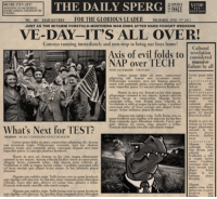 VE-Day- It's all over!!!: THE DAILY SPERG  SUE.  E GLO  ADE  ENDs AFTER HARD Fou  JUST AS THE MITAN  VE DAY-ITS ALL OVER!  Convoys running immediately and non-stop to bring our boys home  R  Axis of evil folds to idered  NAP over TECH  by all  Nella  What's Next for TEST? VE-Day- It's all over!!!