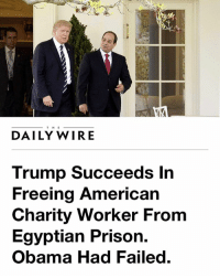"America, Facebook, and Family: THE  DAILY WIRE  Trump Succeeds In  Freeing American  Charity Worker From  Egyptian Prison.  Obama Had Failed PRESIDENT TRUMP AT WORK An Egyptian-American charity worker has been released from prison in Cairo after three years behind bars. The American citizen returned home to the United States late Thursday. ""President Trump and his aides worked for several weeks with Egyptian President Abdel Fatah al-Sissi to secure the freedom of Aya Hijazi, 30, a U.S. citizen, as well as her husband, Mohamed Hassanein, who is Egyptian, and four other humanitarian workers,"" reports The Washington Post. ""Trump dispatched a U.S. government aircraft to Cairo to bring Hijazi and her family to Washington."" According to White House officials, this wasn't your classic Obama-era quid pro quo transaction or controversial prisoner exchange. Unlike Obama, who infamously traded five senior Taliban Gitmo detainees for U.S. army deserter Bowe Bergdahl in 2014, Trump personally oversaw Hijazi's release and received assurances from Cairo that the prisoner release was a gesture of good faith. LIKE & TAG YOUR FRIENDS ------------------------- 🚨Partners🚨 😂@the_typical_liberal 🎙@too_savage_for_democrats 📣@the.conservative.patriot Follow: @rightwingsavages & @allamericansmokeshows Like us on Facebook: The Right-Wing Savages Follow my backup page @tomorrowsconservatives -------------------- conservative libertarian republican democrat gop liberals maga makeamericagreatagain trump liberal american donaldtrump presidenttrump american 3percent maga usa america draintheswamp patriots nationalism sorrynotsorry politics patriot patriotic ccw247 2a 2ndamendment"