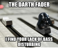 I have the subwoofer ground!  Sent in by Antonie Richards: THE DARTH FADER  I FIND  LACKOF  DISTURBING I have the subwoofer ground!  Sent in by Antonie Richards