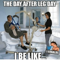 Easy does it.: THE DAY AFTER LEG DAY  @ERNALDS  IBELIKE Easy does it.