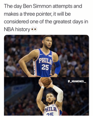 """Memes, Nba, and True: The day Ben Simmon attempts and  makes a three pointer, it will be  considered one of the greatest days in  NBA history  PHIL  25  a_NBAMEMES""""-  DNT  ILA That's true 👀😂 - Follow @_nbamemes._"""