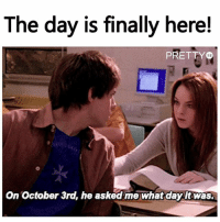 Girls, Memes, and Happy: The day is finally here!  PRETTY  52  On October 3rd, he asked me what day it was Happy Mean Girls day! 💅💃