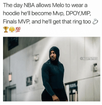 Basketball, Facts, and Finals: The day NBA allows Melo to wear a  hoodie he'll become Mvp, DPOYMIP,  Finals MVP, and he'll get that ring too  闕型  NBA MEMES Facts makes me wanna hoop in my hoodie everytime 😂 nbamemes nba carmeloanthony melo hoodiemelo