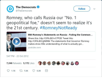 """youtube.com, Http, and Mean: The Democrats  Follow  Romney, who calls Russia our """"No.1  geopolitical foe,"""" doesn't seem to realize it's  the 21st century. #RomneyNotReady  Mitt Romney's Statements on Russia Failing the Comman...  Share this: http://OFA.BO/vC7P2E Tweet this:  http://OFA.BO/gNi6Mk The statements that Governor Romney  makes show little understanding of what is actually goi...  youtube.com  5:47 PM 22 Oct 2012  7,246 Retweets 5,172 Likes"""