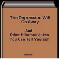 Me,me dumpy: The Depression Will  Go Away  And  Other Hilarious Jokes  You Can Tell Yourself Me,me dumpy