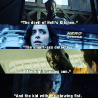 "Ass, Memes, and Devil: ""The devil of Hell Is Kitchen.II  HERO  The smart-ass detective.  IIThe righteous  ex con.""  And the kid with the glowing fist. The Defenders 🔥💯 Via: @HeroAccess"