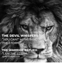 THE DEVIL WHISPERS  YOU CANT WITHSTAND  THE STORM  E WARRIOR REPLIED  TAM THE STORM. Damn right we are the storm Killary...I'm mad as hell and we won't back down!!! Go Trump!