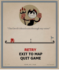 """Never give up Cuphead keep on GAMING ;): """"The Devil's blood runs through my veins!""""  RETRY  EXIT TO MAP  QUIT GAME  1930  MDHR, INC, Death Never give up Cuphead keep on GAMING ;)"""