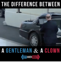 THE DIFFERENCE BETWEEN  A GENTLEMAN  & A  CLOWN  LEFT OVER  RIGHTS 😍 TheDifference AMan & Clown RealLove u can tell the difference 💯